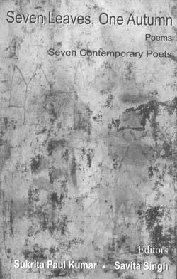 Seven International Poets [Edited by Sukrita Paul Kumar and Savita Singh]