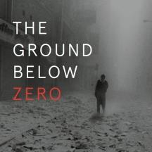 Ground Below Zero by Nicholas Powers